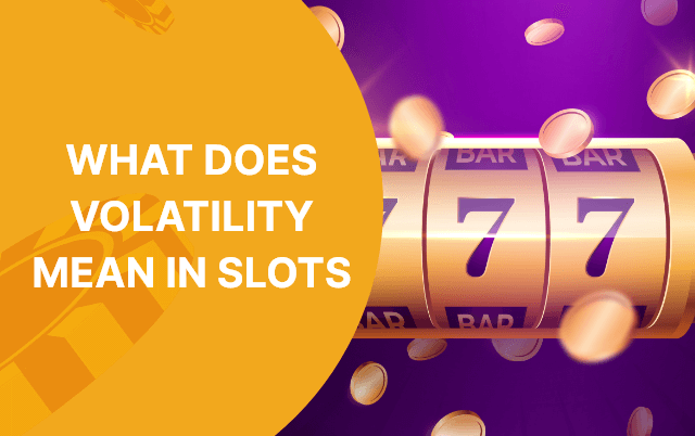 What Does Volatility Mean In Slots? An In-Depth Guide With Examples!