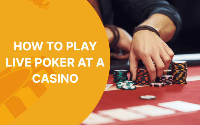 How to Play Live Poker at a Casino - The Ultimate Beginner's Guide